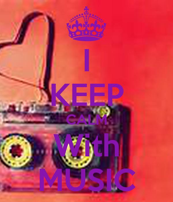 I KEEP CALM With MUSIC