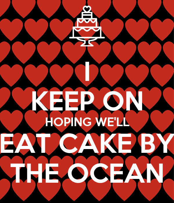 I Keep On Hoping Cake By The Ocean