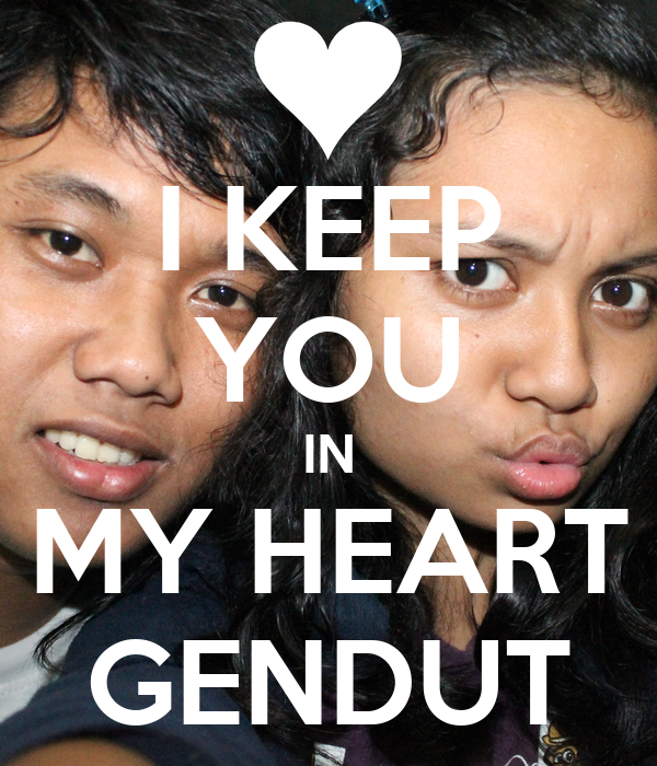 I KEEP YOU IN MY HEART GENDUT