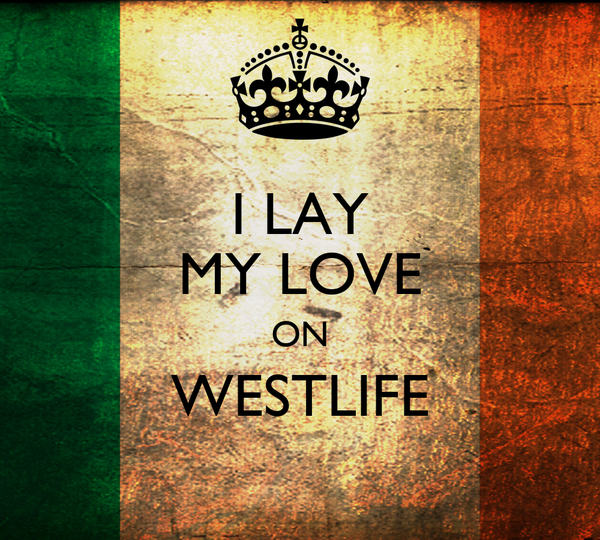 I LAY MY LOVE ON WESTLIFE