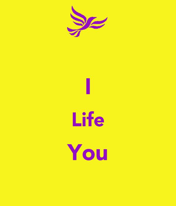 I Life You
