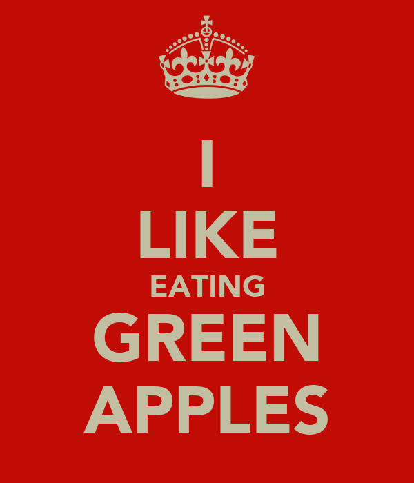 I LIKE EATING GREEN APPLES