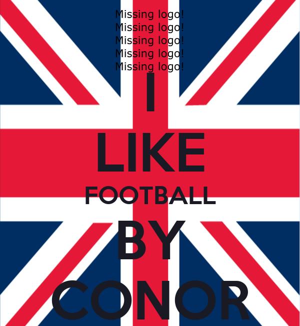 I LIKE FOOTBALL BY CONOR