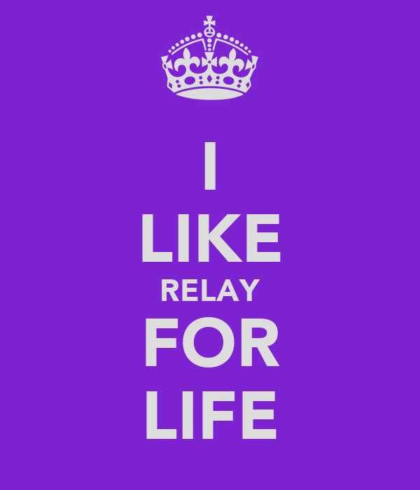 I LIKE RELAY FOR LIFE