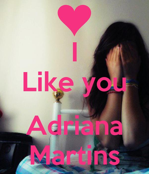I Like you  Adriana Martins
