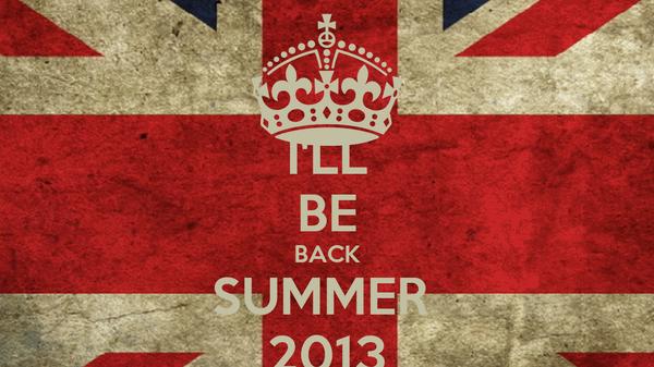 I'LL BE BACK SUMMER  2013
