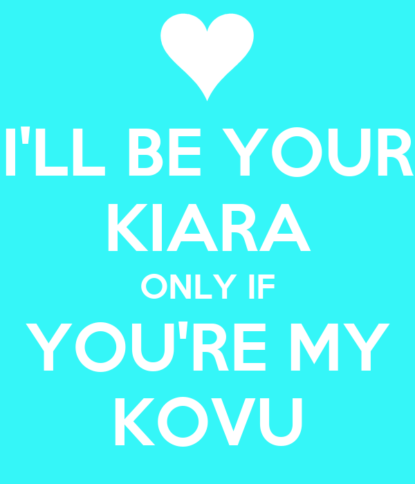 I'LL BE YOUR KIARA ONLY IF YOU'RE MY KOVU