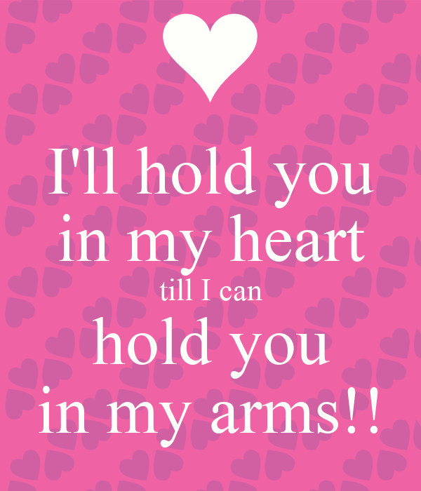 Ill Hold You In My Heart Till I Can Hold You In My Arms Poster