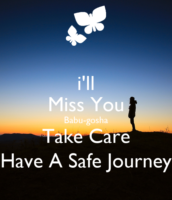 Have A Safe Journey My Love Quotes