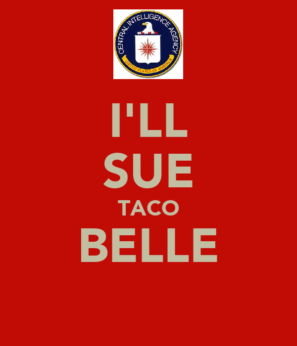I'LL SUE TACO BELLE