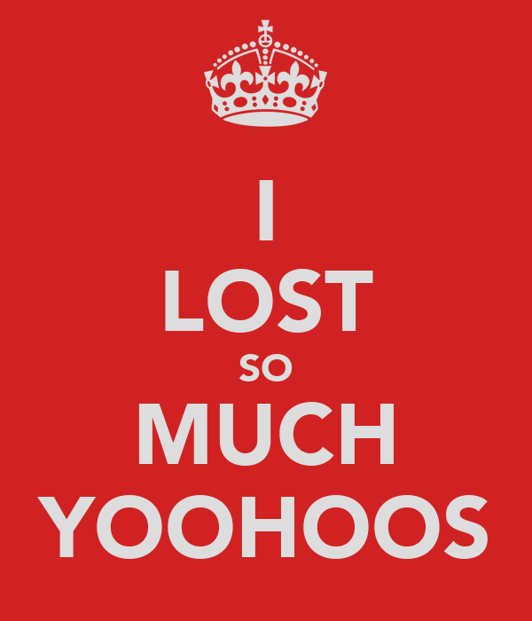 I LOST SO MUCH YOOHOOS