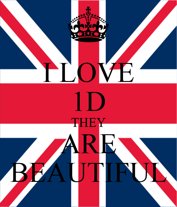 I LOVE 1D THEY ARE BEAUTIFUL