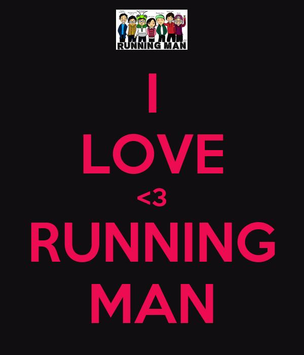 I LOVE <3 RUNNING MAN