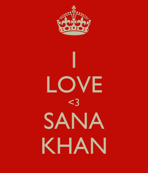 I LOVE <3 SANA KHAN