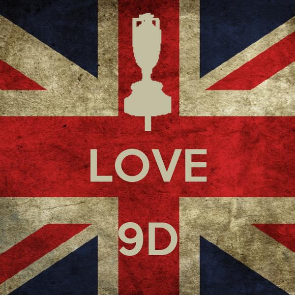 I LOVE  9D