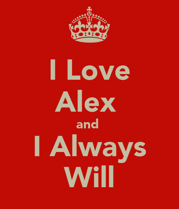 I Love Alex  and  I Always Will