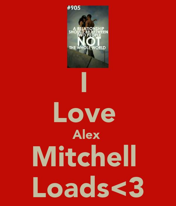 I  Love  Alex  Mitchell  Loads<3