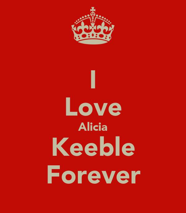 I Love Alicia Keeble Forever