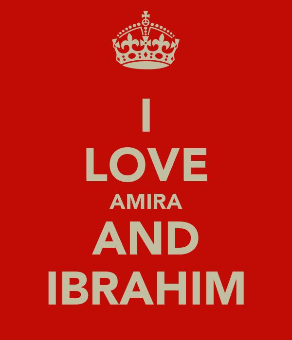 I LOVE AMIRA AND IBRAHIM
