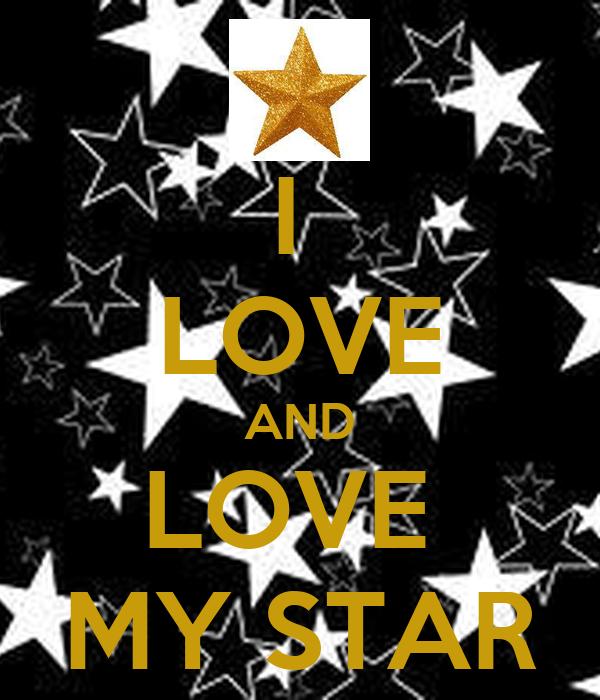 I  LOVE AND LOVE  MY STAR