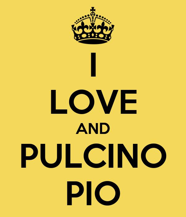 I LOVE AND PULCINO PIO