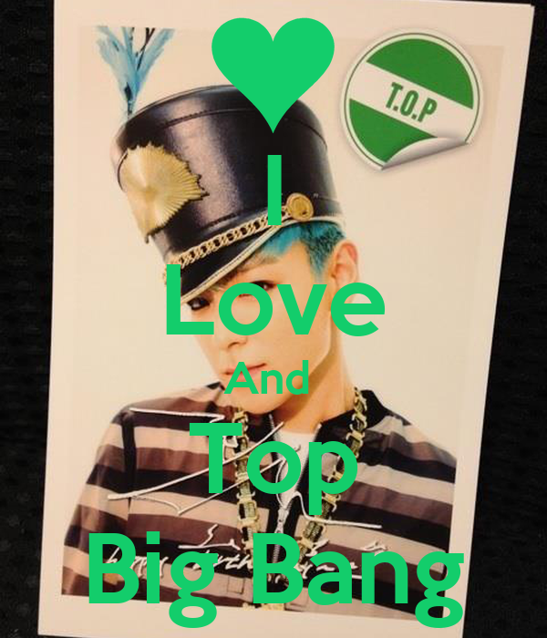 I Love And  Top Big Bang