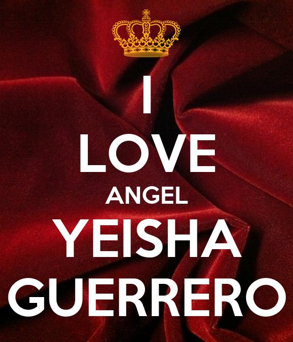 I LOVE ANGEL YEISHA GUERRERO