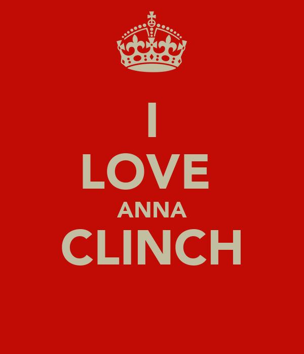 I LOVE  ANNA CLINCH