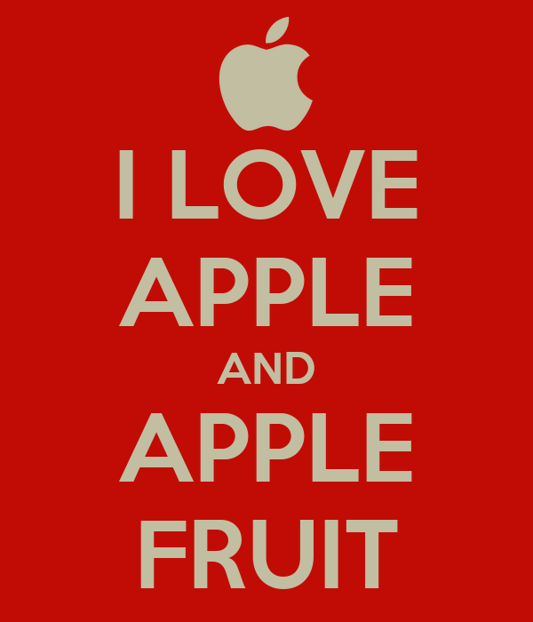 I LOVE APPLE AND APPLE FRUIT