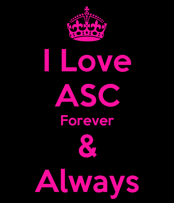 I Love ASC Forever & Always