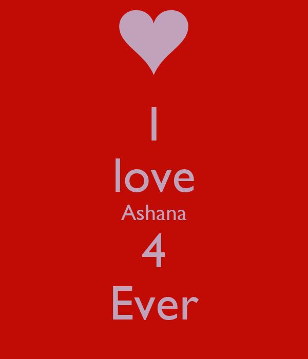 I love Ashana 4 Ever