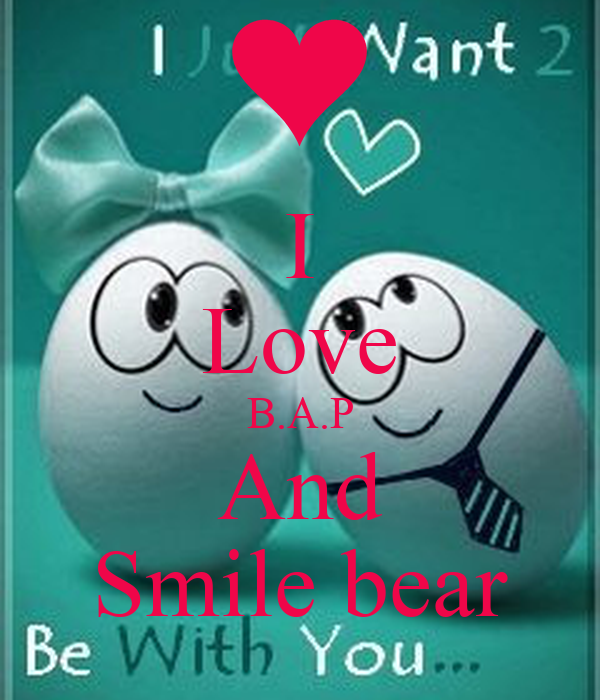 I Love B.A.P And Smile bear