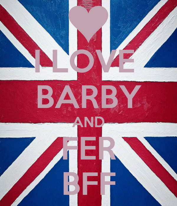 I LOVE  BARBY AND FER BFF