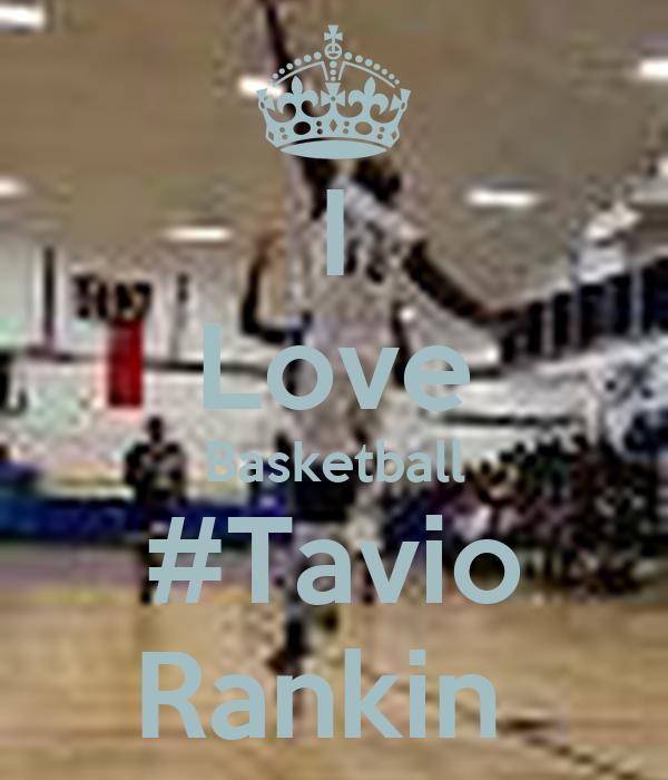 I Love Basketball #Tavio Rankin