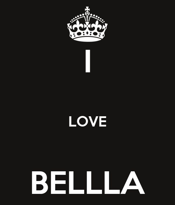 I  LOVE  BELLLA
