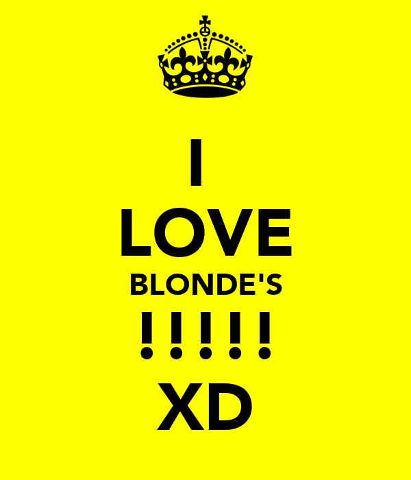 I  LOVE BLONDE'S !!!!! XD