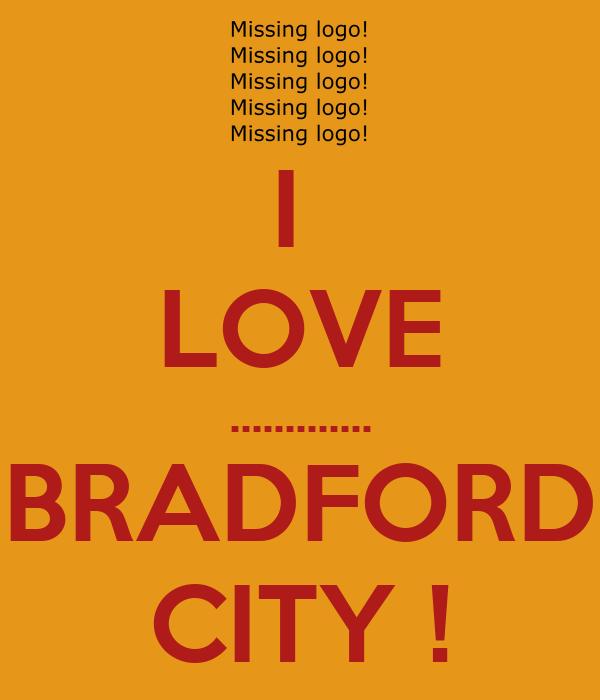 I  LOVE ............. BRADFORD CITY !