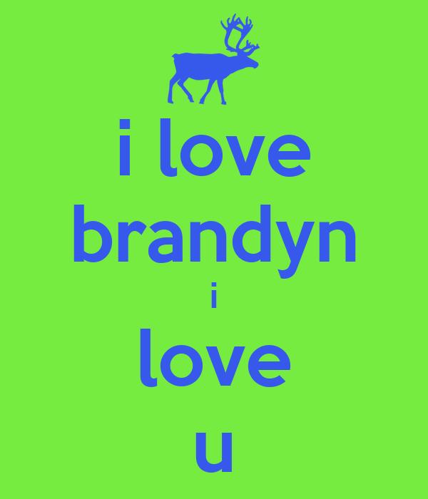 i love brandyn i love u