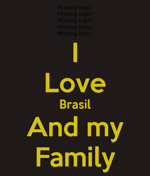 I Love Brasil And my Family