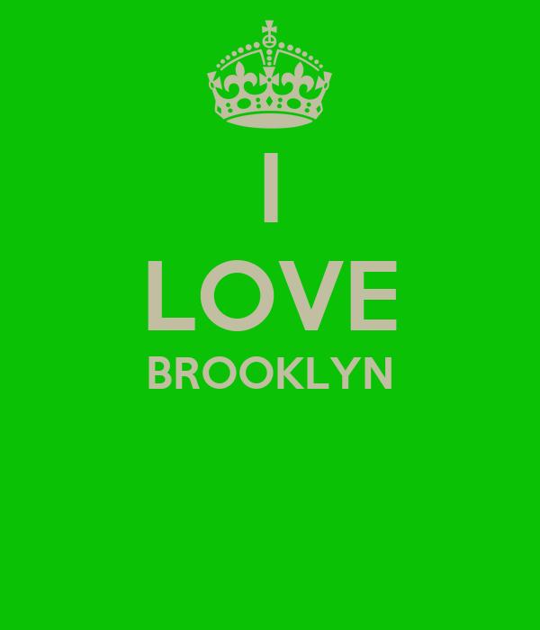 I LOVE BROOKLYN