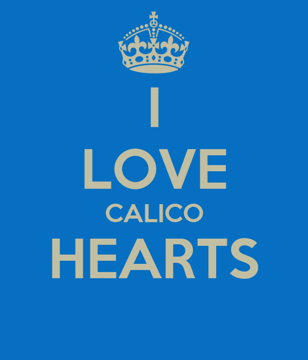 I LOVE CALICO HEARTS