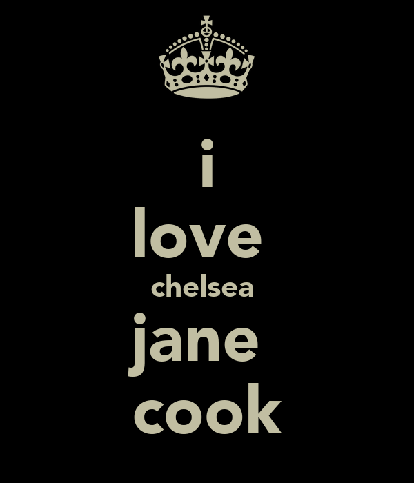 i love  chelsea  jane  cook