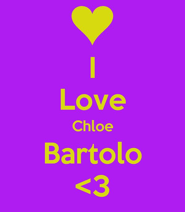 I Love Chloe Bartolo <3