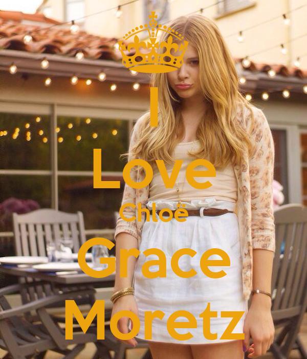 I Love Chloë Grace Moretz
