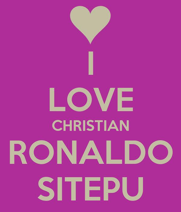 I LOVE CHRISTIAN RONALDO SITEPU