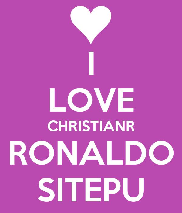 I LOVE CHRISTIANR RONALDO SITEPU