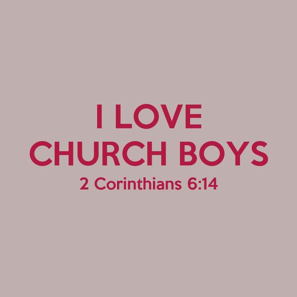 I LOVE CHURCH BOYS 2 Corinthians 6:14