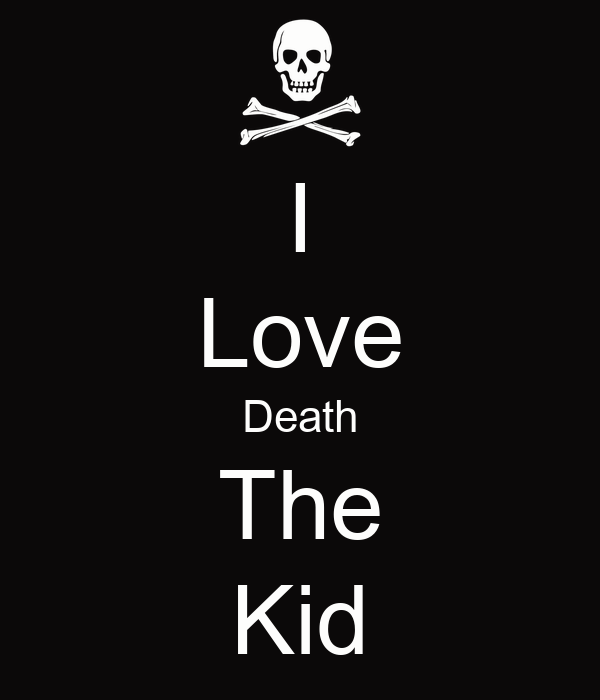 I Love Death The Kid