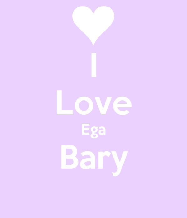 I Love Ega Bary