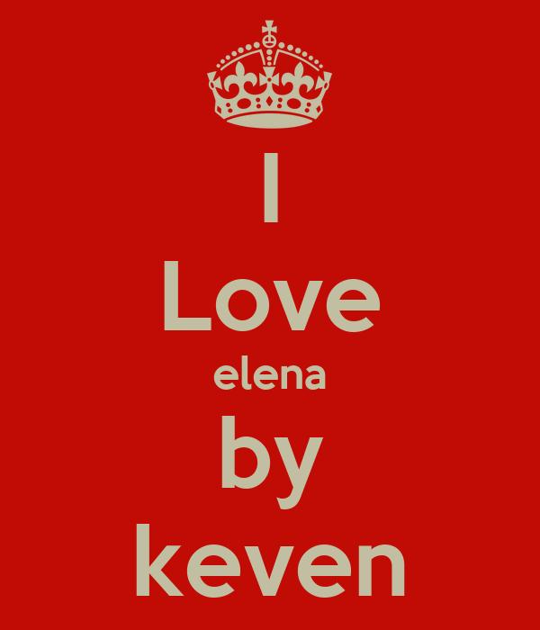 I Love elena by keven
